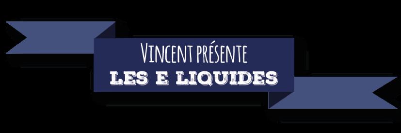 E-LIQUIDES VINCENT